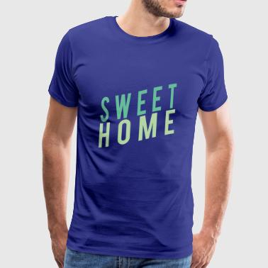 sweet Home - T-shirt Premium Homme