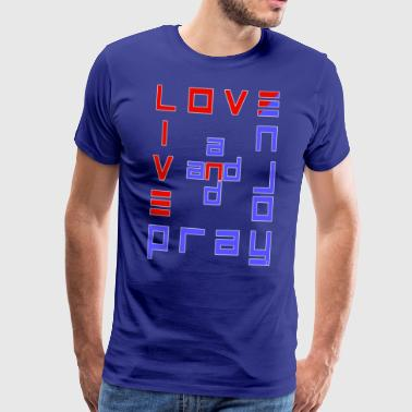 Love and pray, live and enjoy - Men's Premium T-Shirt