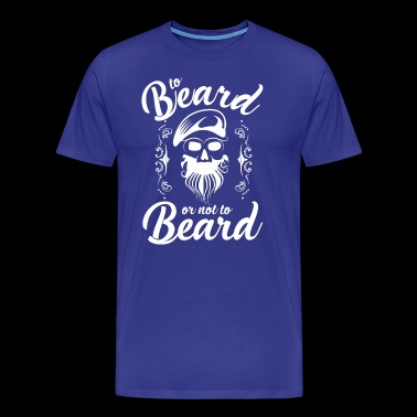 To beard or not to beard - Men's Premium T-Shirt