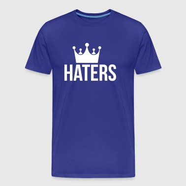 Haters King Hater - Mannen Premium T-shirt