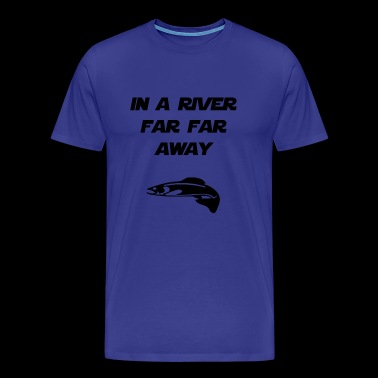 in a river far far away - Men's Premium T-Shirt