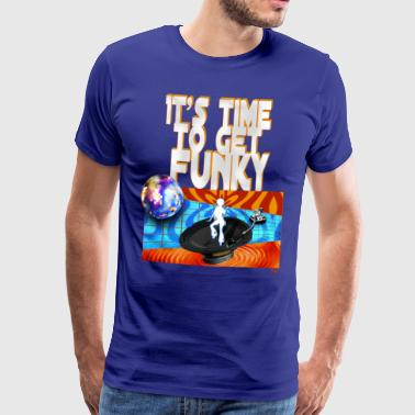 It's time to get funky - Men's Premium T-Shirt