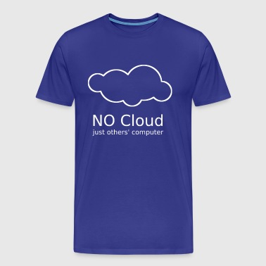 No Cloud, just others' computer - Men's Premium T-Shirt