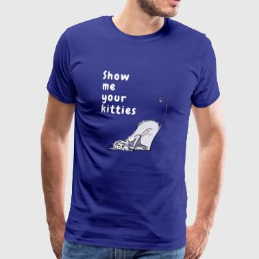 Cat saying kitty cat Show me sweet drawing Funny - Men's Premium T-Shirt