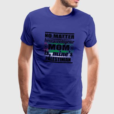 no matter cool mom mutter gift palestine palaestin - Männer Premium T-Shirt