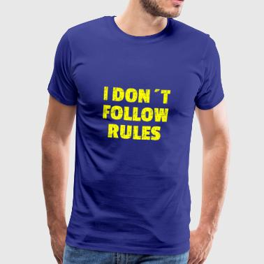 I DON'T FOLLOW RULES Yelow - Men's Premium T-Shirt
