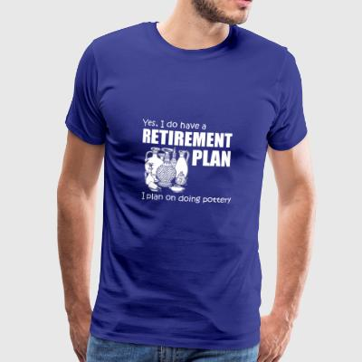 Pottery Retirement Plan - Men's Premium T-Shirt