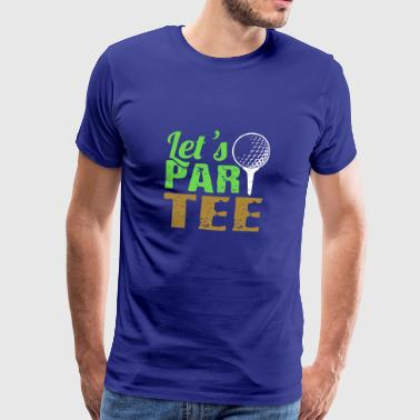 Lets PartTee Golf Gift Design - Men's Premium T-Shirt