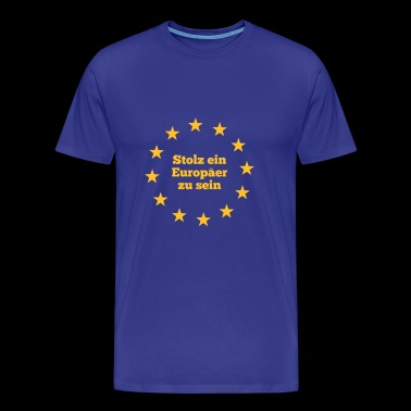 Proud to be a European - Men's Premium T-Shirt
