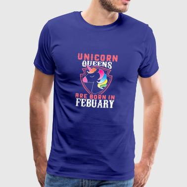Unicorn Queens Are Born In February - Männer Premium T-Shirt
