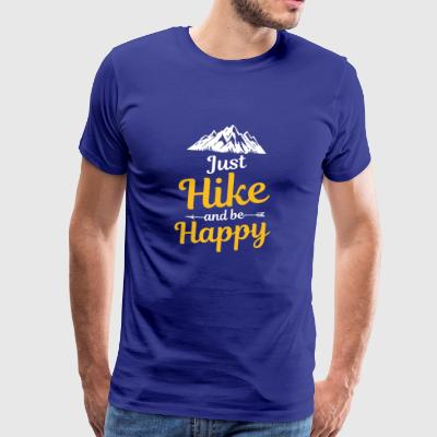 Just Hike And Be Happy Nature-Design für Hiking - Männer Premium T-Shirt