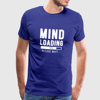 Mind loading... please wait! | Mind Shirt - Männer Premium T-Shirt