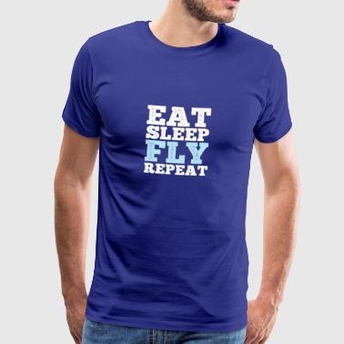 Eat Sleep Fly Repeat gift for Pilots - Men's Premium T-Shirt