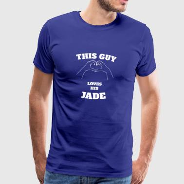 This Guy Loves His Jade Valentine Day Gift - Men's Premium T-Shirt