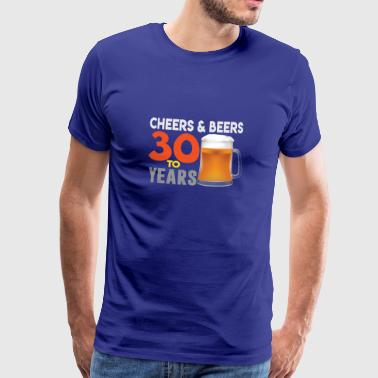 Cheers And Beers 30th Birthday Gift 30. Geburtstag - Men's Premium T-Shirt