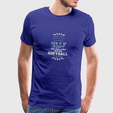 Only Real Girls Become Softball Player Shirt Gift - Men's Premium T-Shirt