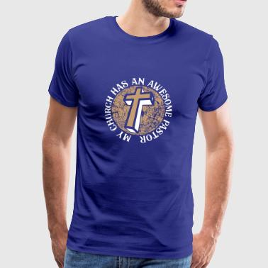My Church Has An Awesome Pastor - Recognition Gift - Men's Premium T-Shirt