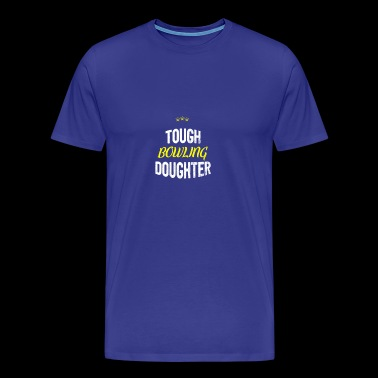 Distressed - TOUGH BOWLING DAUGHTER - T-shirt Premium Homme