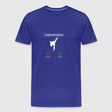 Teakwondo is calling - martial artist gift - Men's Premium T-Shirt