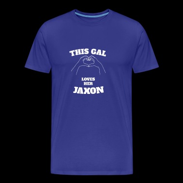 This Gal Loves Her Jaxon Valentine Day Gift - Men's Premium T-Shirt