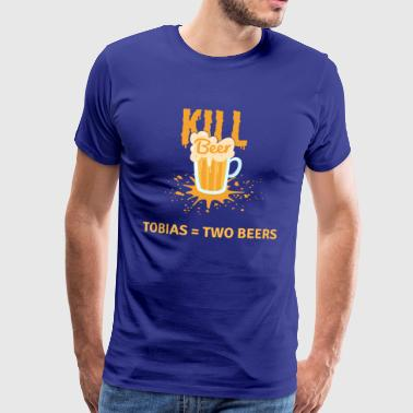 Kill Beer Tobias = Two Beers - Männer Premium T-Shirt