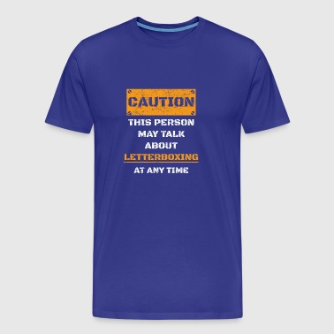 LET OP WAARSCHUWING TALK OVER HOBBY letterboxing - Mannen Premium T-shirt