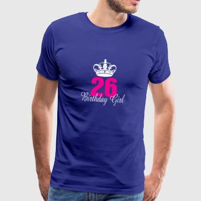 Birthday Girl 26 Ans - T-shirt Premium Homme