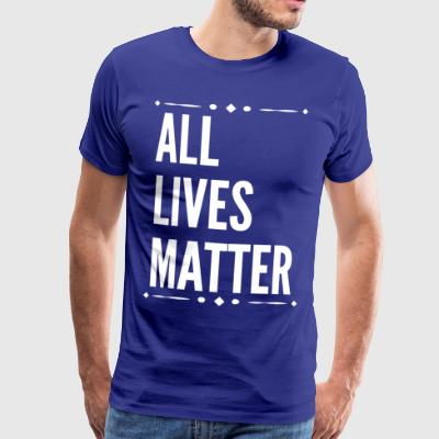 All Lives Matter Slogan.No Violence. Campaign Gift - Men's Premium T-Shirt