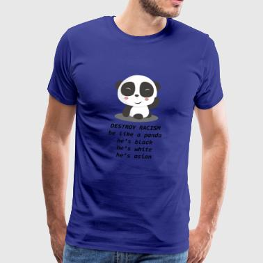 Panda Destroy Racism Against Racism Gift - Men's Premium T-Shirt
