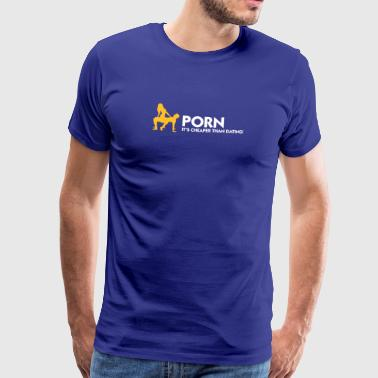 Porno is goedkoper dan dating - Mannen Premium T-shirt