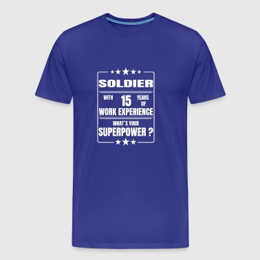 SOLDIER 15 YEARS OF WORK EXPERIENCE - Männer Premium T-Shirt