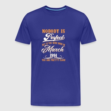 If You Born In March 1991 - Men's Premium T-Shirt