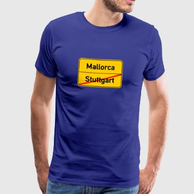 Stuttgart - Mallorca - Malle - Holidays - Party - Men's Premium T-Shirt