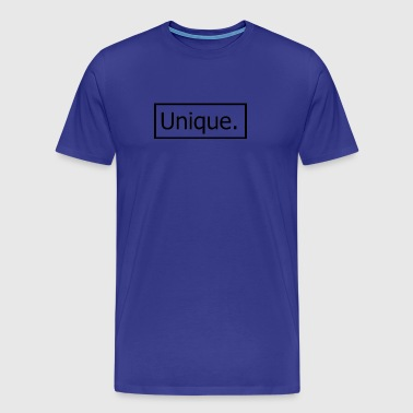 Unique. - Men's Premium T-Shirt