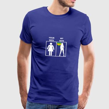 Sa o Tome and Pri ncipe present my wife your wif - Men's Premium T-Shirt
