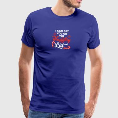 I Can Get You On The Naughty List - Men's Premium T-Shirt