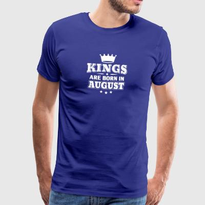 Kings are born in August - Birthday - Men's Premium T-Shirt