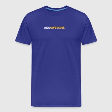 Aussi connu comme Awesome - T-shirt Premium Homme