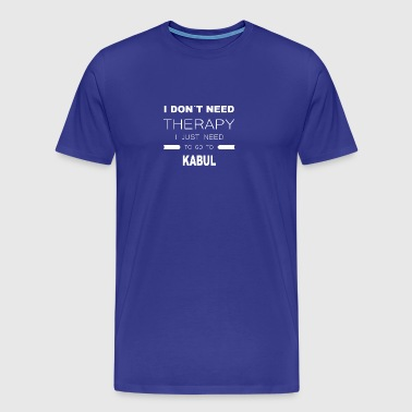 i dont need therapy i just need to go to KABUL - Men's Premium T-Shirt