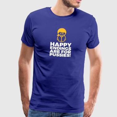 Happy Endings Are For Pussies! - Men's Premium T-Shirt
