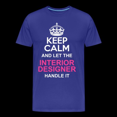 Keep calm - interior designer - Men's Premium T-Shirt