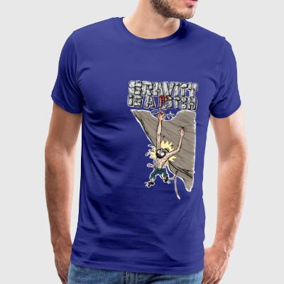 Gravity is a Bitch - Männer Premium T-Shirt