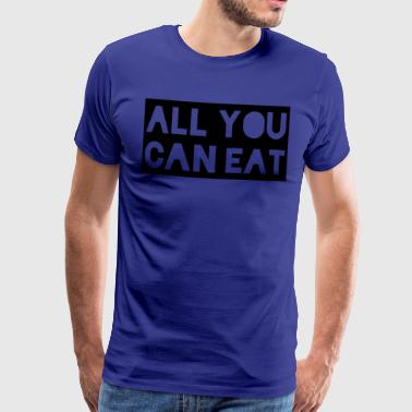 all you can eat - Men's Premium T-Shirt