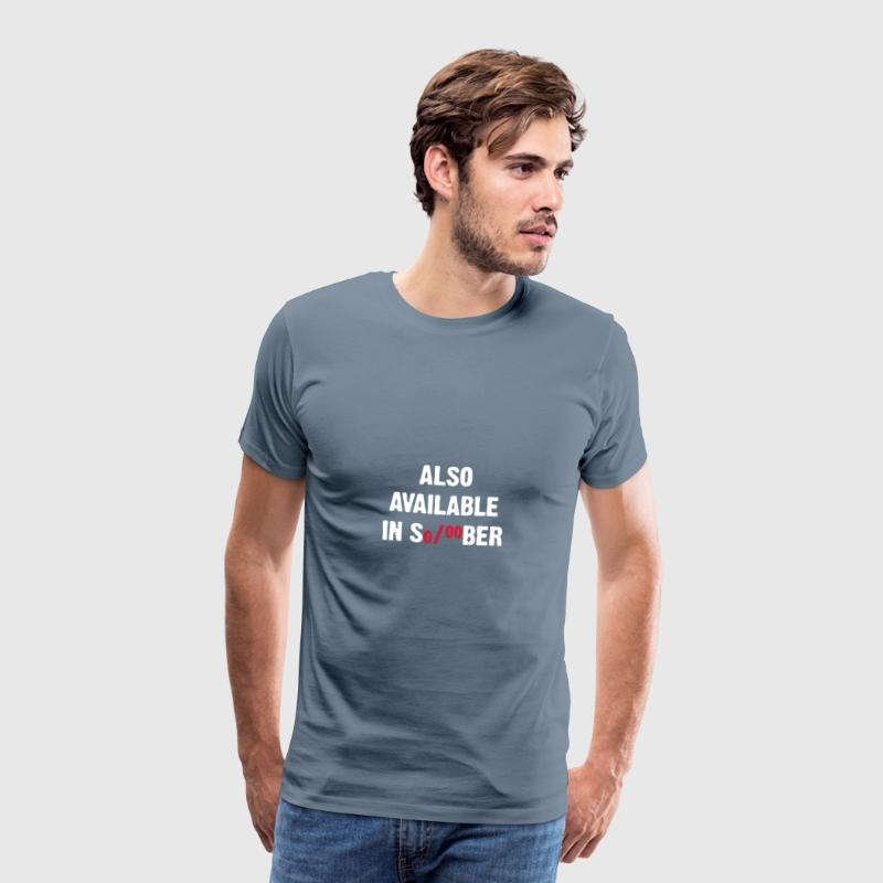I Am Also Available In Sober - Men's Premium T-Shirt
