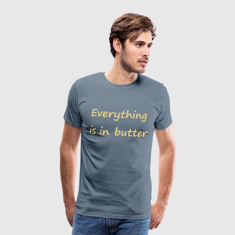 Denglisch - Everything is in butter - Männer Premium T-Shirt