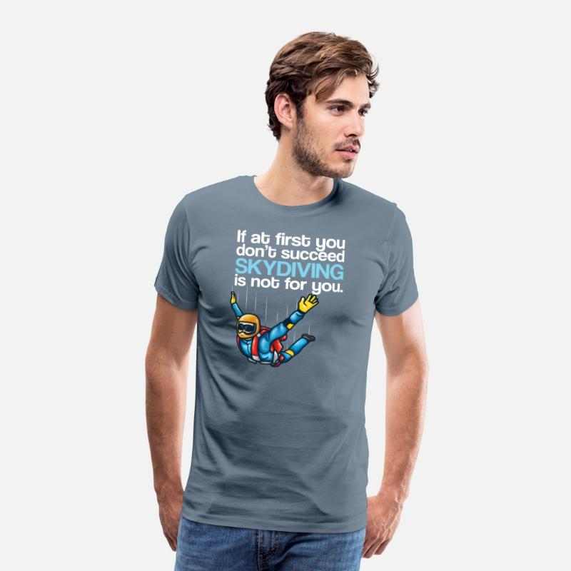 Skydiving T-Shirts - Skydiver Design - If At First You Don't Succeed - Men's Premium T-Shirt steel blue