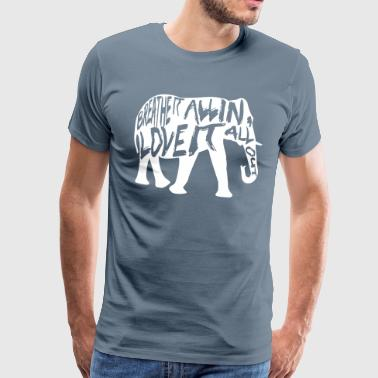 Elephant with Breathe it all in, love it all out - Men's Premium T-Shirt