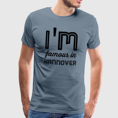 Im famous in hannover - Men's Premium T-Shirt