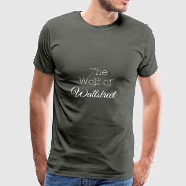 The Wolf of Wall Street. - Men's Premium T-Shirt