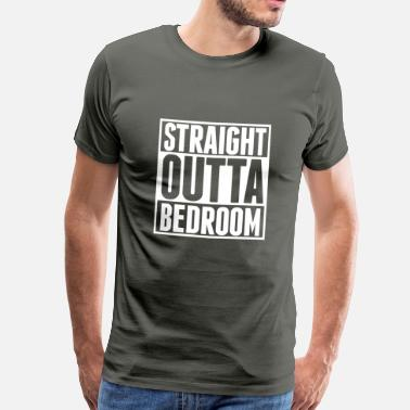 Bedroom DJ STRAIGHT OUTTA BEDROOM - Men's Premium T-Shirt